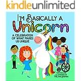 I'm Basically A Unicorn: A Celebration Of What Makes Us Unique