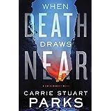 When Death Draws Near (A Gwen Marcey Novel Book 3)