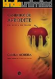 CAMINHOS DE AFRODITE: Em busca do prazer