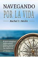 Navegando por la vida: 8 estrategias diferentes para guiar tu camino (Spanish Edition) Kindle Edition