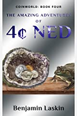 The Amazing Adventures of 4 Ned (Coinworld: Book Four) Kindle Edition