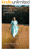 The Mail Order Bride & The Rancher: An anthology of Frontier & Christian Romance