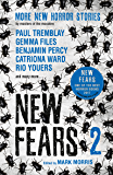 New Fears 2: Brand New Horror Stories by Masters of the Macabre (English Edition)