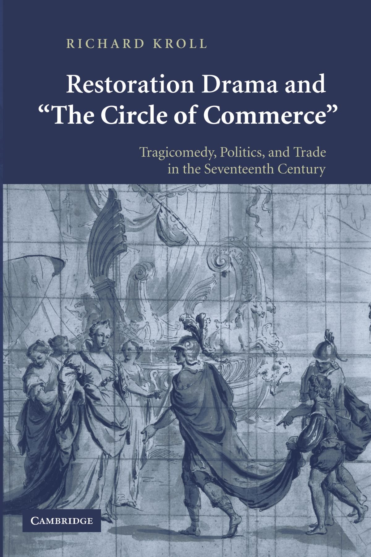 Read Online Restoration Drama and 'The Circle of Commerce': Tragicomedy, Politics, and Trade in the Seventeenth Century pdf epub