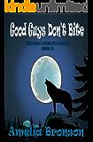 Good Guys Don't Bite (The Gray Secrets Series Book 2)