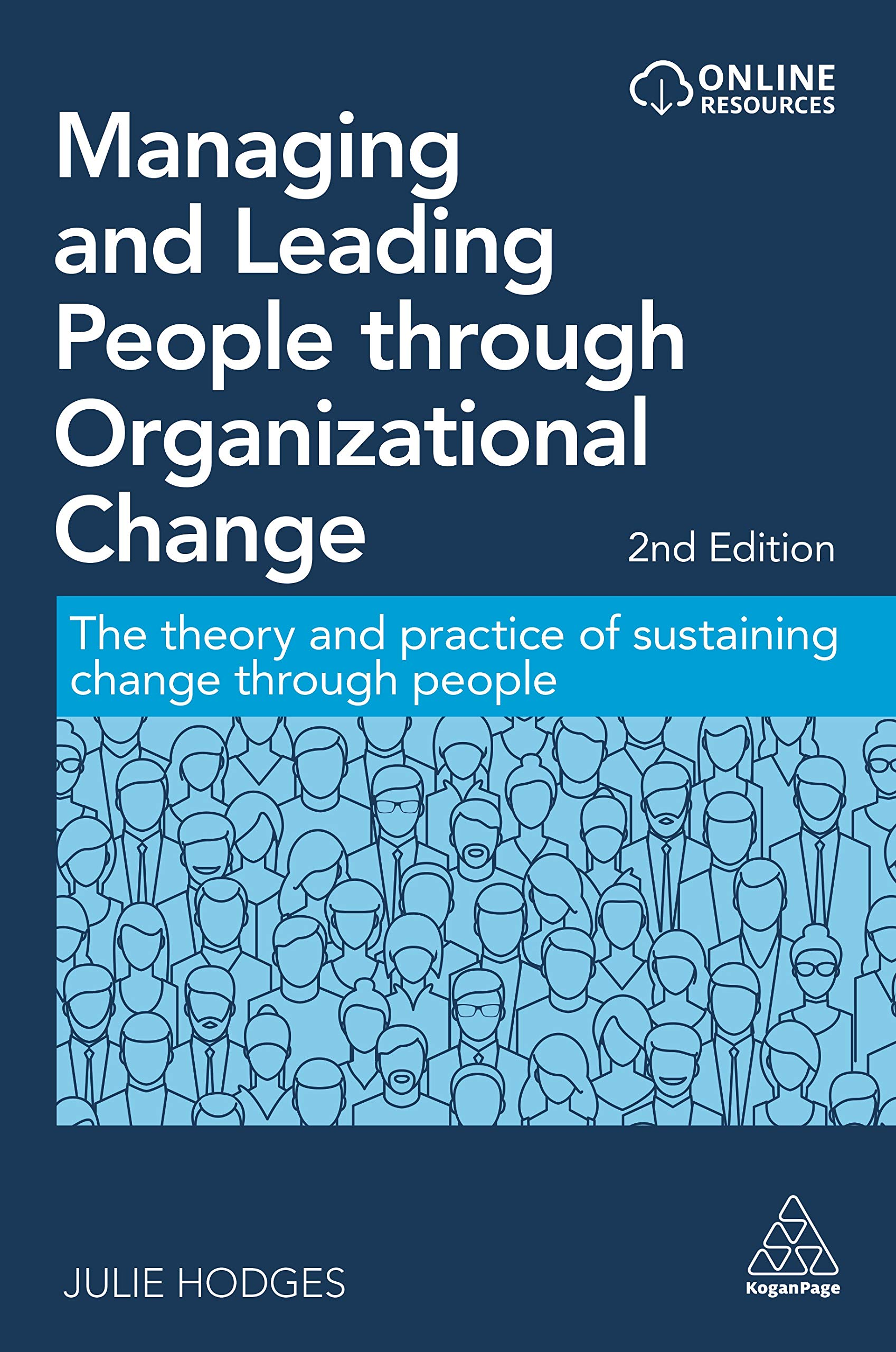Managing and Leading People Through Organizational Change : The Theory and Practice of Sustaining Change Through People