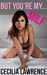 But You're My... MILF