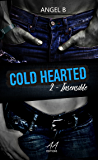 Cold hearted insensible: saison 2
