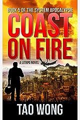 Coast on Fire: An Apocalyptic LitRPG (The System Apocalypse Book 5) Kindle Edition