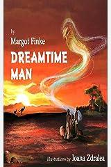 Dreamtime Man Kindle Edition
