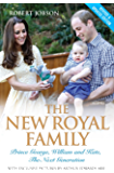 The New Royal Family - Prince George, William and Kate: The Next Generation