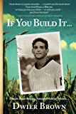 If You Build It...: A book about Fathers, Fate and Field of Dreams...