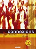 Connexions Niveau A2 / B1 : Cahier d'exercices (1CD audio)