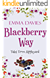 Blackberry Way (Tales From Appleyard Book 4)