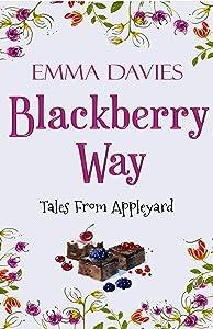 Blackberry Way (Tales From Appleyard Book 4)
