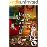 A Merry Murder at St. Bernard Cabins (Wagging Tail Cozy Mystery Book 3)