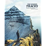 The Hidden Tracks: Wanderlust – Hiking Adventures off the Beaten Path