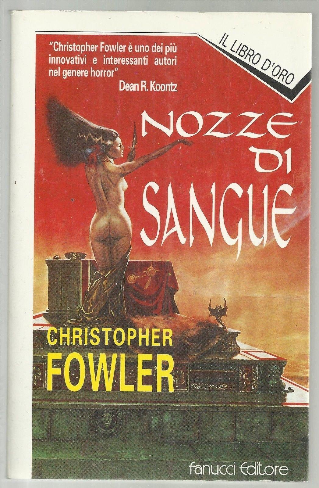 Nozze Di Sangue Di Christopher Fowler, I° Ed. Fanucci Il
