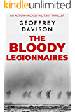 The Bloody Legionnaires: An action-packed military thriller