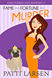 Fame and Fortune and Murder (Fiona Fleming Cozy Mysteries Book 3)