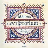 Scriptorium. Calma la tua mente con l'arte della calligrafia. Ediz. illustrata