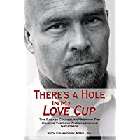 There's A Hole In My Love Cup: The Badass Counseling® Method For Healing The Soul And Unleashing Greatness