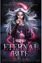 Eternal Bite: A Limited Edition Collection of Vampire Stories Kindle Edition