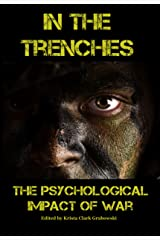 In the Trenches: The Psychological Impact of War Kindle Edition