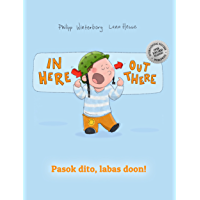 In here, out there! Pasok dito, labas doon!: Children's Picture Book English-Filipino/Tagalog (Bilingual Edition/Dual Language) (English Edition)