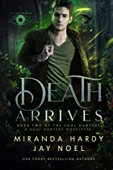 Death Arrives (The Soul Hunters Book 2) Kindle Edition