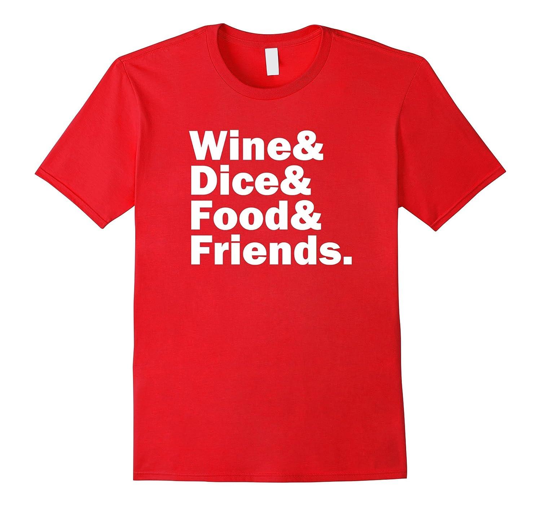 Bunco - Wine Dice Food Friends T-Shirt-FL