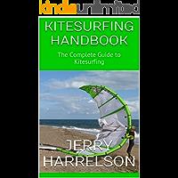 Kitesurfing Handbook: The Complete Guide to Kitesurfing (English Edition)