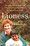 Lioness: The extraordinary untold story of Sue Brierley, mother of Saroo, the boy known as LION