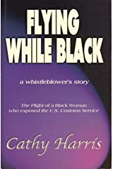 Flying While Black: A Whistleblower's Story Paperback
