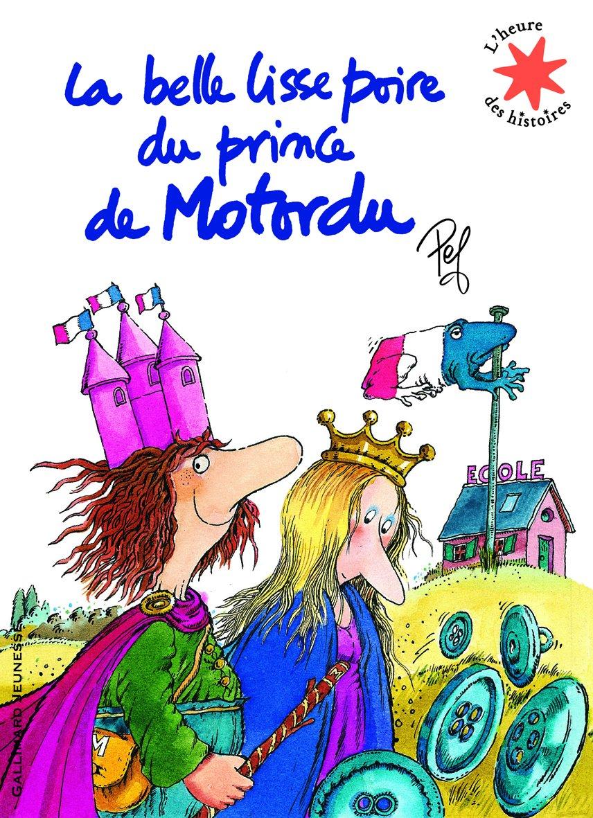 La belle lisse poire du prince de Motordu Album – 16 avril 2010 Pef Gallimard Jeunesse 2070629872 Autres collections