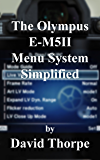 The Olympus E-M5II Menu System Simplified (English Edition)