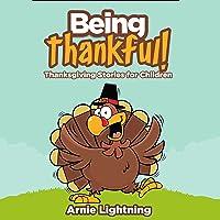 Being Thankful!: Thanksgiving Stories for Children