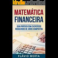 Estudo dirigido de matemática financeira: Guia prático com exercícios resolvidos de juros compostos