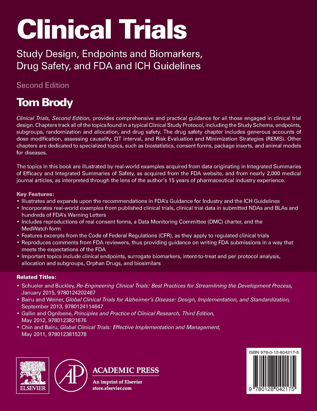 Clinical Trials: Study Design, Endpoints and Biomarkers, Drug Safety, and FDA and ICH Guidelines by ACADEMIC PRESS