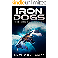 Iron Dogs (Fire and Rust Book 1)