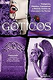 Góticos: Contos Clássicos – Vampiros, Múmias, Fantasmas e Outros Astros da Literatura de Terror (Série Instalação)