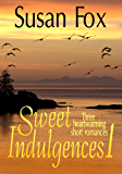 Sweet Indulgences 1: Three heartwarming short romances
