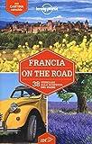 Francia on the road. 38 itinerari alla scoperta del paese. Con cartina