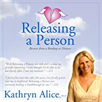 Releasing a Person: Fast Recovery from Heartbreak, a Breakup or Divorce (Love Attraction #1) (Love Attraction Series…