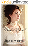 The Pelican Bride (Gulf Coast Chronicles Book #1): A Novel