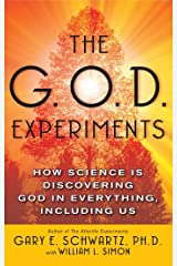 The G.O.D. Experiments: How Science Is Discovering God In Everything, Including Us Kindle Edition