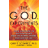 The G.O.D. Experiments: How Science Is Discovering God In Everything, Including Us