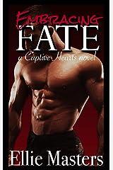 Embracing Fate: A Dark Captive Romance (Captive Hearts Book 2) Kindle Edition