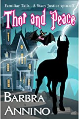 Thor and Peace: Familiar Tails (A Stacy Justice Mystery Book) Kindle Edition