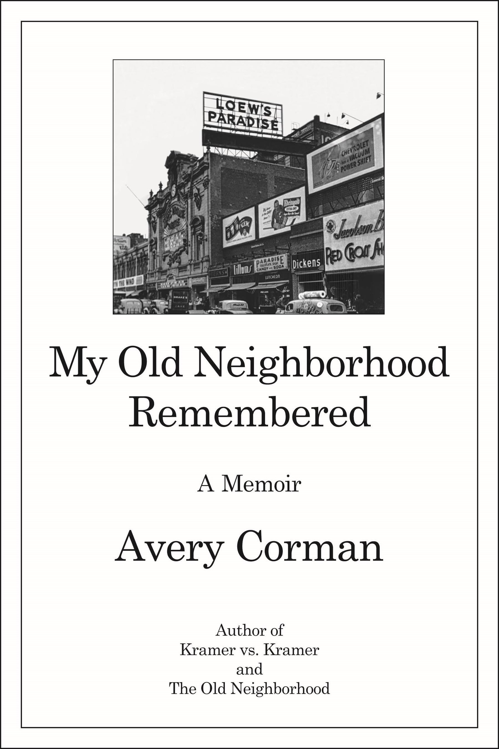 my old neighborhood remembered a memoir avery corman  my old neighborhood remembered a memoir avery corman 9781569805183 com books